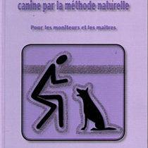 Gui de l'éducation canine par la méthode naturelle